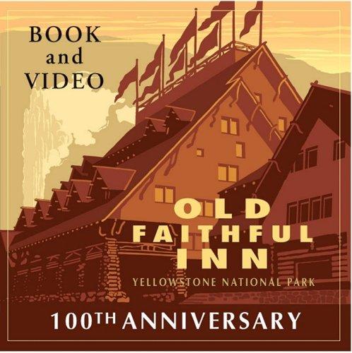 Old Faithful Inn, Yellowstone Park (Old Faithful Inn: Yellowstone National Park)