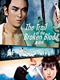 The Trail Of The Broken Blade [OV]