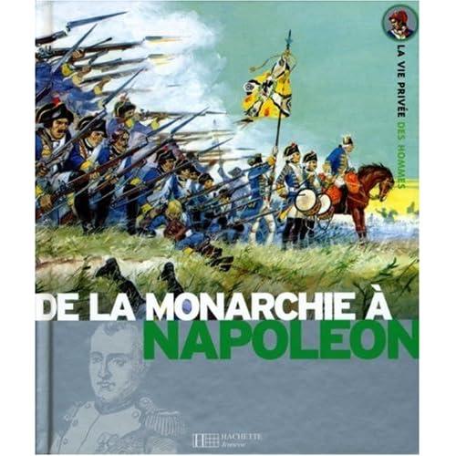 De la monarchie à Napoléon : Au temps de Louis XV, La révolution française, Sous le règne de Napoléon