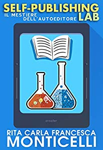 Self-publishing lab: Il mestiere dell'autoeditore