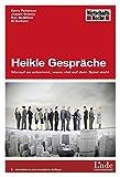 Heikle Gespräche: Worauf es ankommt, wenn viel auf dem Spiel steht (WirtschaftsWoche-Sachbuch)