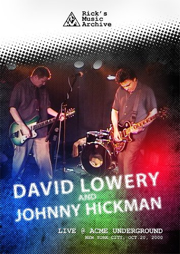 Preisvergleich Produktbild David Lowery and Johnny Hickman Live At Acme