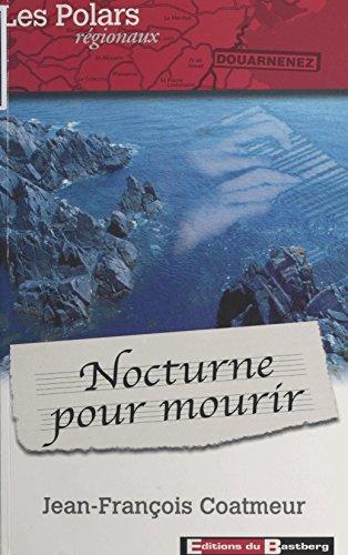 Nocturne pour mourir (Polars régionaux)
