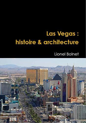 Couverture du livre Las Vegas : histoire & architecture