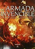 La Armada Invencible: El Fracasado Plan Español contra Inglaterra en 1588 (Momentos Decisivos de la Historia)