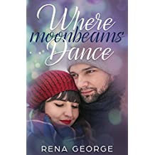 Where Moonbeams Dance: A Rosmorna Books' Feel Good Novel