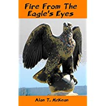 Fire From The Eagle's Eyes
