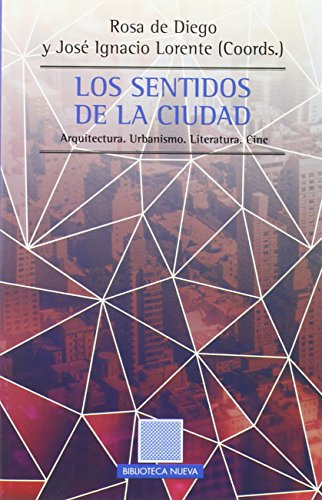 Los sentidos de la ciudad: Arquitectura. Urbanismo. Literatura. Cine (OTRAS EUTOPÍAS)