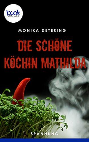 Mathilda (Kurzgeschichte, Krimi) (Die booksnacks Kurzgeschichten-Reihe 18) ()