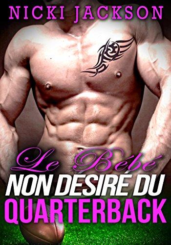 Le bébé non désiré du Quarterback (French Edition)