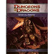 Martial Power: A 4th Edition D&d Supplement (D&d Rules Expansion) (Dungeons & Dragons) (Dungeons & Dragons) by Wizards RPG Team (2008-11-18)