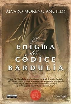 El enigma del códice Bardulia de [Ancillo, Álvaro Moreno]