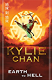 Earth to Hell (Journey to Wudang, Book 1)