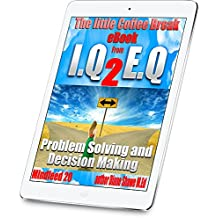 Problem Solving and Decision Making Mindfeed 20: The little coffee break ebook from IQ 2 EQ