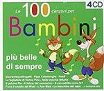 Le 100 Canzoni Piu Belle Per Bambini...