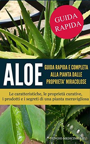 aloe-guida-rapida-e-completa-alla-pianta-dalle-proprieta-miracolose-le-caratteristichele-proprieta-c
