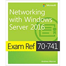 Exam Ref 70-741 Networking with Windows Server 2016