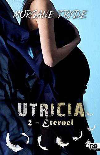 Éternel: Utricia, T2