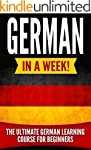 German: German in a Week!: The Ultima...