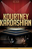 Kourtney Kardashian Unauthorized & Uncensored (All Ages Deluxe Edition with Videos)