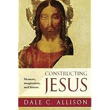 Constructing Jesus: Memory, Imagination and History