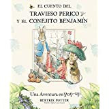 El cuento del travieso Perico y el conejito Benjamín (BEATRIX POTTER)