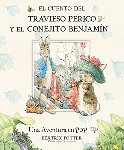 El cuento del travieso Perico y el conejito Benjamín (Beatrix Potter) por Beatrix Potter