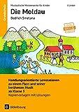 Musikalische Meisterwerke für Kinder: Bedrich Smetana - Die Moldau (Neubearbeitung): Handlungsorientierte Lernstationen zu einem Fluss und seiner ... ab Klasse 3. Kopiervorlagen mit Lösungen