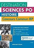 Destination Sciences Po Histoire Concours commun IEP - Cours, méthodologie, annales...