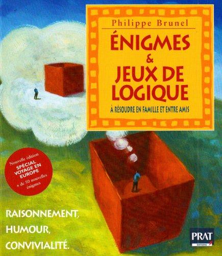Enigmes & jeux de logique : Raisonnement, humour et convivialit