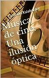 Image de Música de cine: Una ilusión óptica