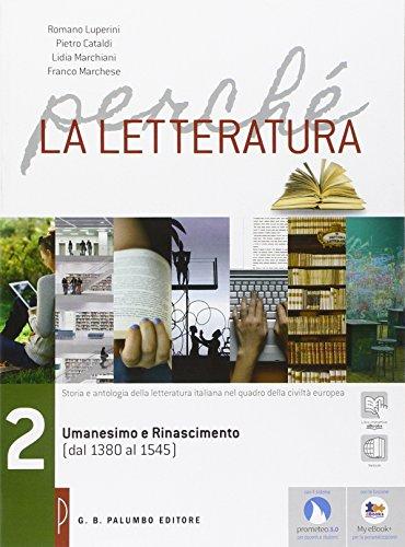 Perché la letteratura. Per le Scuole superiori. Con e-book. Con espansione online: 2