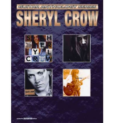 [(Sheryl Crow -- Guitar Anthology: Authentic Guitar Tab)] [Author: Sheryl Crow] published on (May, 2003)