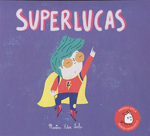 Superlucas (Premio Apila Primera Impresión 2017)