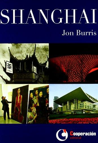 Descargar Libro Shanghai (Ciudades De Mundo) de Jon Burris
