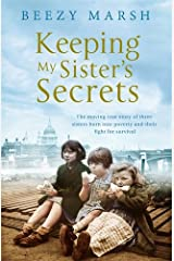 Keeping My Sisters' Secrets: A True Story of Sisterhood, Hardship, and Survival Paperback