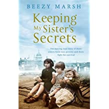 Keeping My Sisters' Secrets: A True Story of Sisterhood, Hardship, and Survival