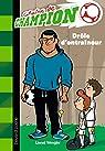Graine de champion, tome 7 : Drôle d'entraineur par Wengler