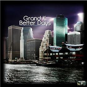 Grand K.-Better Days