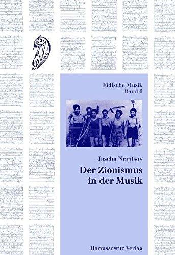 Der Zionismus in der Musik: Jüdische Musik und nationale Idee