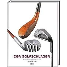 Der Golfschläger: 400 Jahre Geschichte