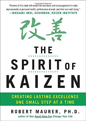 the-spirit-of-kaizen-creating-lasting-excellence-one-small-step-at-a-time