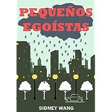 Pequeños Egoístas (Spanish Edition)