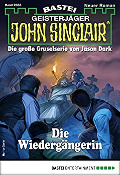 John Sinclair 2086 - Horror-Serie: Die Wiedergängerin