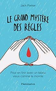 """Afficher """"Le grand mystère des règles"""""""