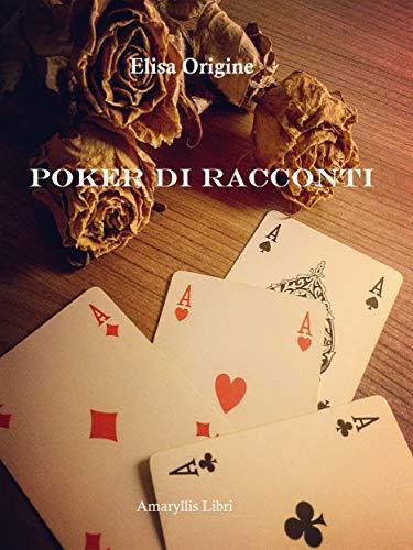 Poker di racconti (Italian Edition)