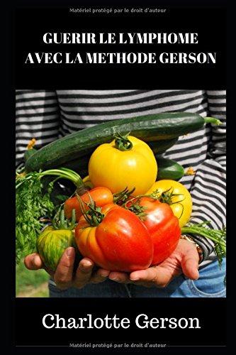GUERIR LE LYMPHOME AVEC LA METHODE GERSON par Charlotte Gerson