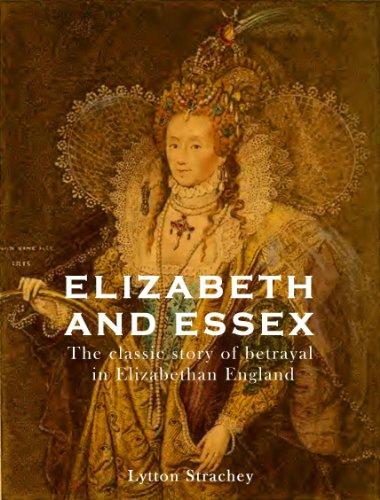 ELIZABETH AND ESSEX: a tragic history (English Edition) por Lytton Strachey