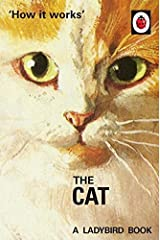 How it Works: The Cat (Ladybirds for Grown-Ups) Hardcover