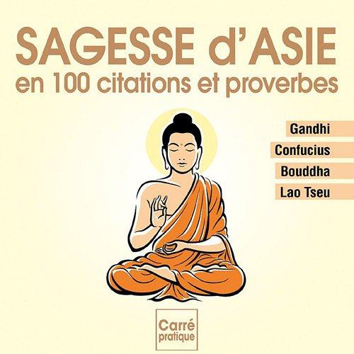 Sagesse d'Asie en 180 citations et proverbes par Publicimo, Anne Guibert